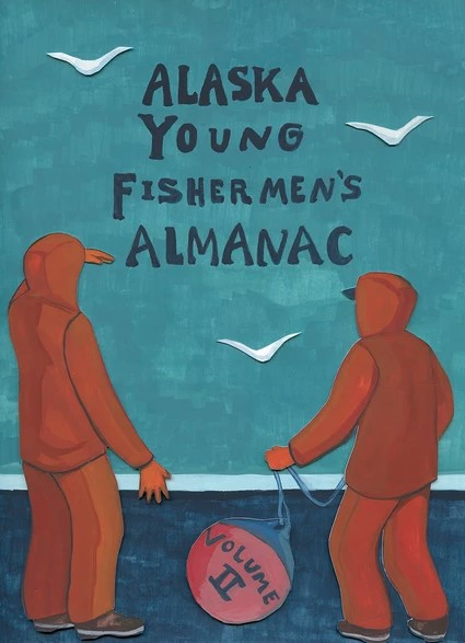 Alaska Young Fishermen's Almanac #2 Available Now