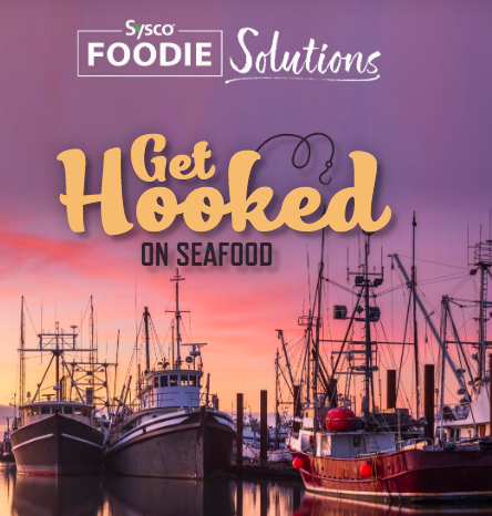 Sysco Releases Get Hooked on Seafood Toolkit Ahead of Lent