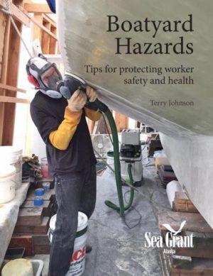 Alaska Sea Grant Releases New Handbook on Avoiding Boatyard Hazards