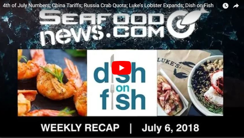VIDEO: 4th of July Food; Lukes Lobster Expansion; China Tariff Update and More